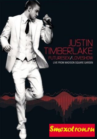 Justin Timberlake- Futuresex / Loveshow. live on HBO, Madison Square Garden (2007) HDTV 720p