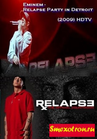 Eminem - Relapse Party in Detroit (2009) HDTV 720p